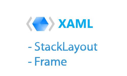 XAML Tasarım Anlatımı - StackLayout ve Frame